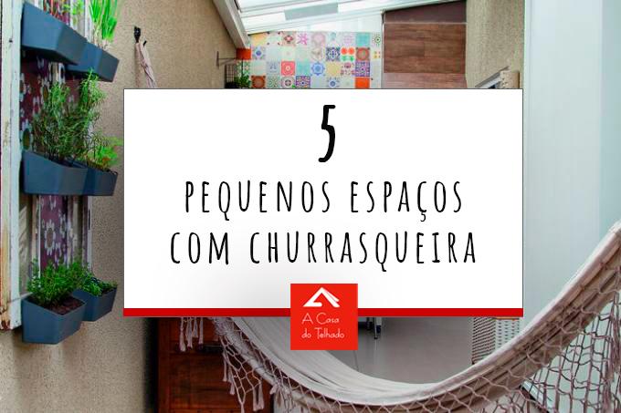 5 pequenos espaços com churrasqueira